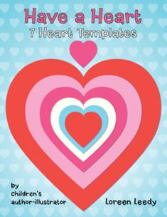 FREE: 7 heart templates for practicing line symmetry as well as making valentines and bulletin board displays.