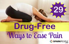 29 Proven Methods to Manage Aches & Pains   via @SparkPeople #health #wellness