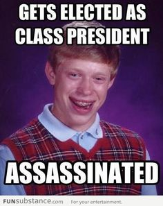 Bad Luck Brian on Presidency