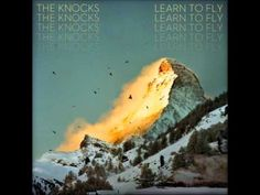 The Knocks - Learn To Fly