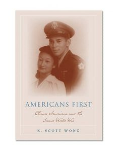Bestseller Books Online Americans First: Chinese Americans and the Second World War (Asian American History & Cultu)  $21.95  - http://www.ebooknetworking.net/books_detail-1592138403.html