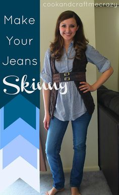 Make Your Jeans Skinny