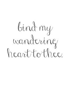 8x10 Print- Bind My Wandering Heart to Thee by 521Designs on Etsy, $10.00