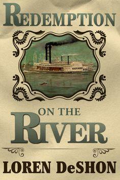 Redemption on the River by Loren DeShon.  A 5* Read.