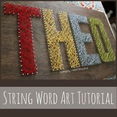 String Word Art Tutorial! Make your own beautiful string words for a much better price than buying them!