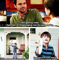 Nick Miller aging into his personality.