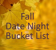 Fall Date Night Bucket List - some great ideas to do together!