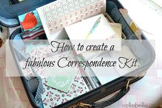 Make a correspondence kit from a vintage suitcase!! The must have items you'll need to make it a fabulous kit!