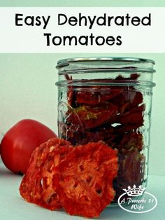 Dehydrated Tomatoes ~How to Easily Dry Tomatoes - A Proverbs 31 Wife