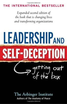Leadership and Self-Deception: Getting out of the Box by Arbinger Institute. $11.32. Publication: January 5, 2010. Publisher: Berrett-Koehler Publishers; Second Edition edition (January 5, 2010). Author: Arbinger Institute