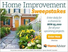 Home Improvement Sweepstakes $5,000   (Ends June 30, 2014.)
