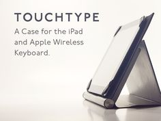 Touchtype: A Case for iPad and Apple Wireless Keyboard