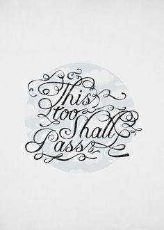 """""""This too shall pass"""" - Tracie Andrews"""
