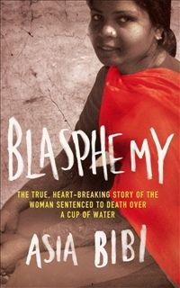 Blasphemy/Asia Bibi  http://encore.greenvillelibrary.org/iii/encore/record/C__Rb1370253