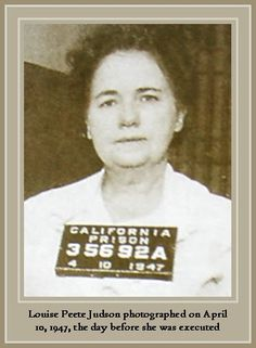 Louise Peete was a convicted American murderer. She married four times, each of her husbands committed suicide. She was accused of murder in early 1900s but was acquitted convincing the court that the death was in self defence. In 1920 she was imprisoned for life for murder only to be released 18 years later. She became a housekeeper for an elderly couple but was convicted and sentenced to death for their murder. She died in the gas chamber at San Quentin in 1947. She was 66 years old.