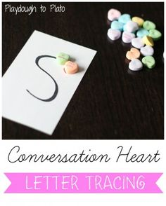Valentine's Day Preschool Activity: Conversation Heart Letter Tracing - Playdough To Plato  *I love that she made all of the letters start at the top with a heart!  - repinned by @PediaStaff – Please Visit  ht.ly/63sNt for all our pediatric therapy pins