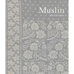 Muslin. By Sonia Ashmore. Victoria and Albert Museum, Nov. 2012. 160 p. EA.