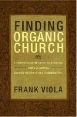 Frank Viola / Finding Organic Church