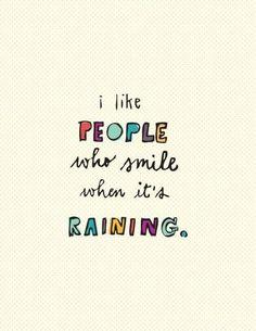 Smiling people make me happy.