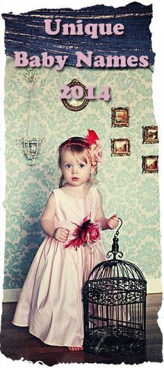 Unique Baby Names 2014 For Girls