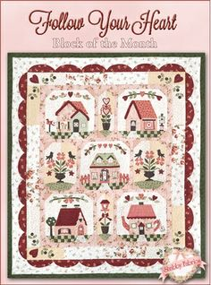 """Follow Your Heart BOM - Block of the Month: This quilt is sure to bring your home warmth and love for years to come! The Follow Your Heart Block of the Month quilt finishes to 60"""" x 70"""" and is full of hearts and cottages.  The outer border features scallops for that extra special touch.  Program includes patterns plus top fabrics, borders, binding, embellishments, and fabric accessory packet. Fabrics will beexactly as shown fromMaywood Studio. Backing (shown) is …"""
