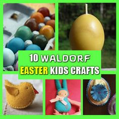 10 Great Waldorf Inspired Easter Kids Crafts!