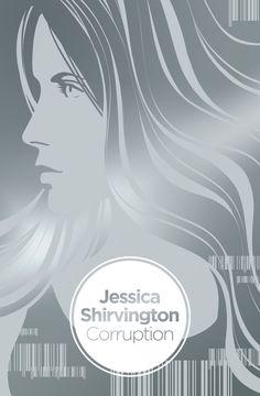 #CoverReveal Corruption (Disruption, #2) by Jessica Shirvington