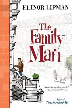 The Family Man by Elinor Lipman. $5.98. Publication: May 4, 2010. Publisher: Mariner Books; Reprint edition (May 4, 2010). Author: Elinor Lipman