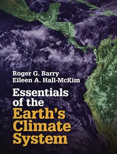 Essentials of the Earth's Climate System by Dr Roger G. Barry QC981 .B3265 2014