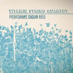 Available Now: Vitamin String Quartet Performs Sigur Ros | Vitamin String Quartet Blog