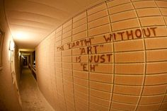 """The """"earth"""" without art is just """"eh"""""""