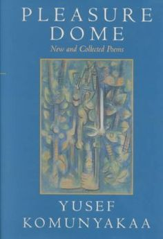 Pleasure dome : new and collected poems