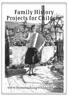 Family history projects for children that are suitable for younger ones. homemakingwithheart.com