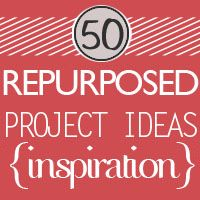Over 50 great repurposed projects