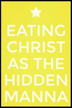 The key to overcoming the worldliness in the degrading church is eating Christ as the hidden manna. More via, www.agodman.com