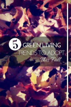 Five Green Living Tr