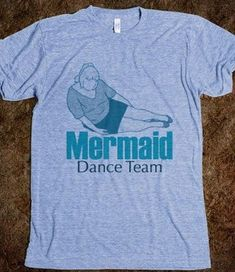 Mermaid dance team shirt, love her lol