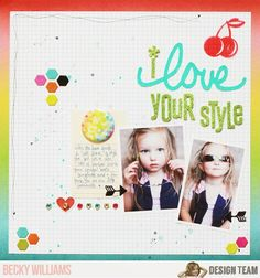 I love your style, by Becky Williams, using the NoelMignon South Shore kit.