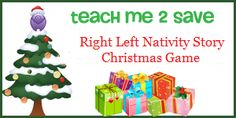 Right Left Nativity Story Christmas Game: http://teachme2save.com/2013/12/right-left-nativity-story-christmas-game/
