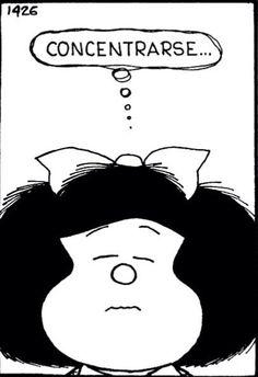 Mafalda #quino #frases mafaldita, mafalda quino, frase de, de mafalda, las frase, concentración, mafalda frases, concentrars, frases mafalda