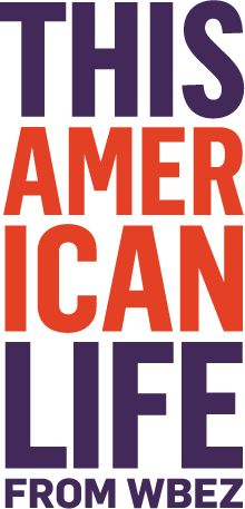 This American Life.  Great Podcast - Give it a listen.