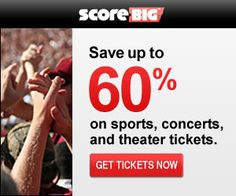 Save up to 60% on sports, concerts, and theater tickets! onlin deal, concerts, ticket deal, theater ticket, sports, sport ticket, scorebig, hot deal, concert ticket