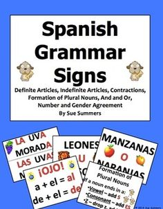 Spanish Grammar Bulletin Board 11 Signs by Sue Summers - Includes Spanish definite and indefinite articles, contractions, formation of plural nouns, gender agreement, and/or.