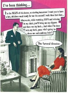 I believe I have had this same conversation with my husband before ;)