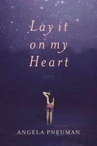 Lay It On My Heart by Angela Pneuman