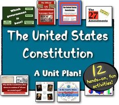 The United States Constitution - A Unit Plan! 12 very hands-on, engaging lessons!