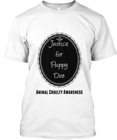 Justice for Puppy Doe | Teespring ENDS SOON!
