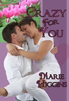 02/10/14 4.7 out of 5 stars Crazy For You by Marie Higgins, http://www.amazon.com/dp/B00AZRMPOW/ref=cm_sw_r_pi_dp_wfA-sb1Q87ND4