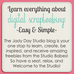 Digital Scrapbooking Blog - www.jadydaystudio.com