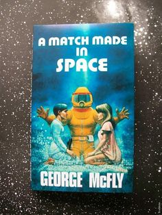 """Back To The Future 2 Book """" A Match in Space"""" by George McFly"""